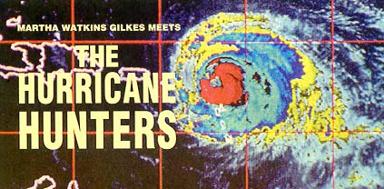 [Martha Watkins Gilkes meets the Hurricane Hunters]